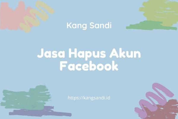 jasa menghapus akun facebook permanen