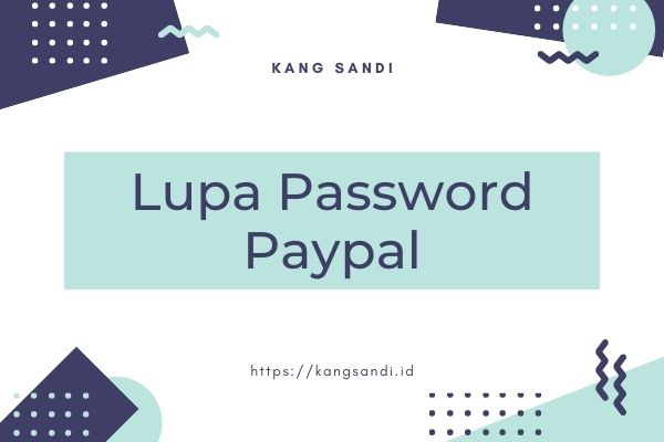 cara menghapus akun paypal yang lupa password paypal