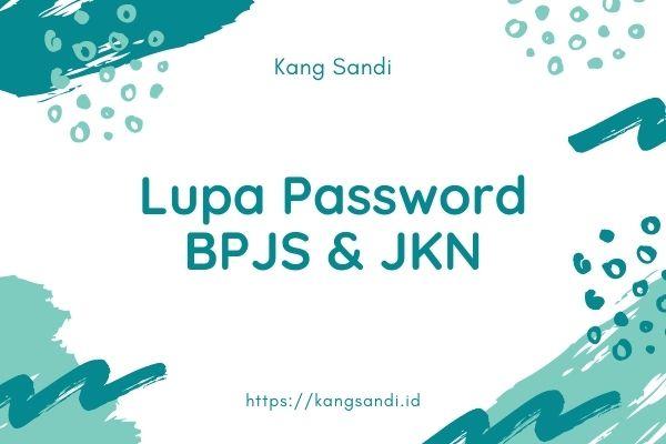 lupa password jkn mobile lupa email bpjs kesehatan