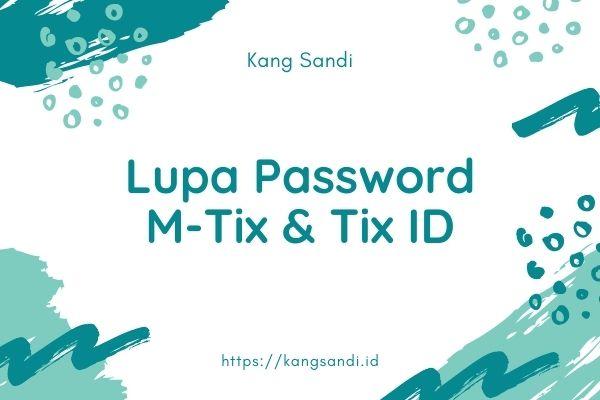 lupa password mtix lupa pin dana tix id