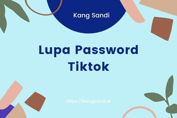 lupa password tiktok
