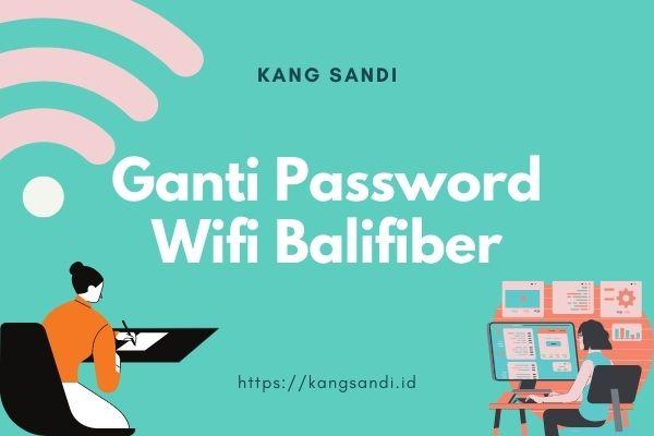Cara Ganti Password Wifi Balifiber