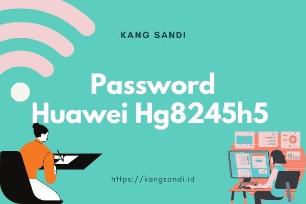 Wifi Huawei Hg8245h5 Login Lupa Password
